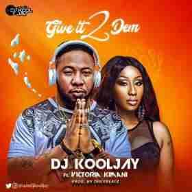 DJ Kool Jay - GiveIt 2 Dem (Prod. by Drey Beatz) ft. Victoria Kimani